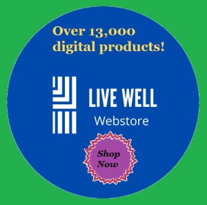 Live Well Webstore! Over 13,000 digital products at great prices! Shop Now
